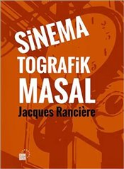 Sinematografik Masal - Ranciere, Jacques