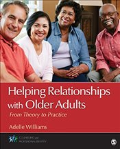 Helping Relationships With Older Adults : From Theory to Practice  - Williams, Adelle McCollum