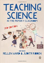 Teaching Science in the Primary Classroom - Ward, Hellen