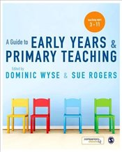 Guide to Early Years and Primary Teaching - Wyse, Dominic