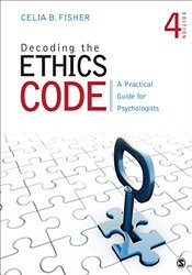 Decoding the Ethics Code : A Practical Guide for Psychologists - Fisher, Celia B.