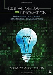 Digital Media and Innovation : Management and Design Strategies in Communication - Gershon, Richard A.