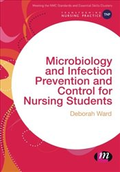 Microbiology and Infection Prevention and Control for Nursing Students  - Ward, Deborah