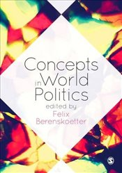 Concepts in World Politics - Berenskoetter, Felix