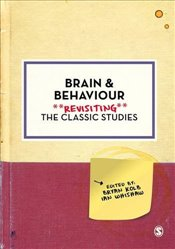 Brain and Behaviour : Revisiting the Classic Studies  - Kolb, Bryan