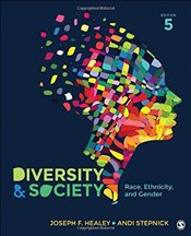 Diversity and Society : Race, Ethnicity, and Gender - Healey, Joseph F.