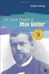 Social Thought of Max Weber   - Kalberg, Stephen E.