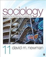 Sociology : Exploring the Architecture of Everyday Life - Newman, David M.