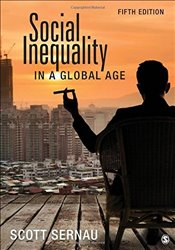 Social Inequality in a Global Age - Sernau, Scott R.