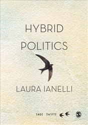 Hybrid Politics : Media and Participation  - Iannelli, Laura