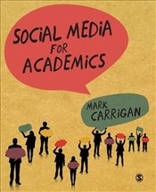 Social Media for Academics - Carrigan, Mark