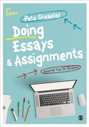 Doing Essays and Assignments : Essential Tips for Students  - Greasley, Pete