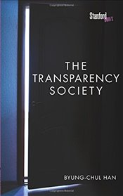 Transparency Society - Han, Byung-Chul