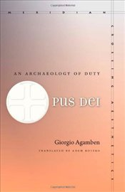 Opus Dei : An Archaeology of Duty - Agamben, Giorgio