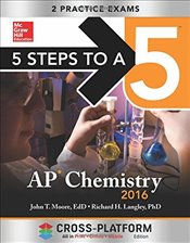 5 Steps to a 5 AP Chemistry 2016, Cross-Platform Edition - Moore, John T.