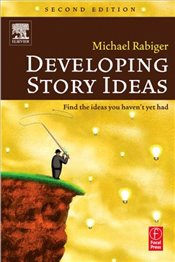 Developing Story Ideas - Rabiger, Michael