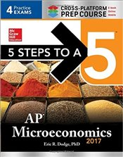 5 Steps to a 5 AP Microeconomics, 2017 Cross-Platform Prep Course - Dodge, Eric