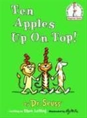Ten Apples Up on Top! (I Can Read It All by Myself Beginner Books - Seuss, Dr.