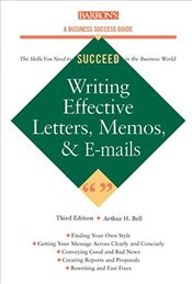 Writing Effective Letters,Memos and E-mails (Business Success Guide) - Bell, Arthur H.