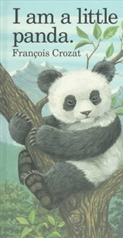 I Am a Little Panda  - Crozat, Francois