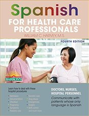 Spanish for Health Care Professionals - Harvey, William C.
