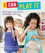 I Can Play It : Music Games and Activities to Help Your Child Learn - Pitamic, Maja