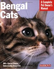 Bengal Cats: A Complete Pet Owners Manual (Barrons Complete Pet Owners Manuals (Paperback)) - Rice, Dan