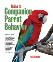 Guide to Companion Parrot Behavior -