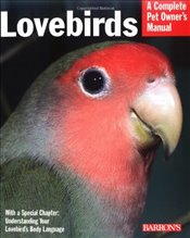 Lovebirds (Complete Pet Owners Manual) - Gorman, Mary