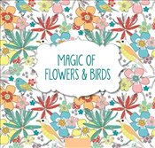 Magic of Flowers and Birds : Pads of Colour   -