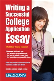Writing a Successful College Application Essay   - Ehrenhaft, George