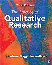 Practice of Qualitative Research : Engaging Students in the Research Process - Hesse-Biber, Sharlene Nagy