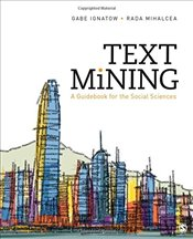 Text Mining : A Guidebook for the Social Sciences - Ignatow, Gabe