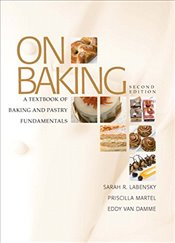 On Baking: A Textbook of Baking and Pastry Fundamentals (Pearson Custom Library: Hospitality and Cul - Labensky, Sarah R.