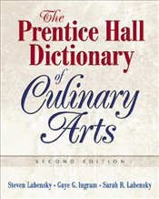 Prentice Hall Dictionary of Culinary Arts: Academic Version - Ingram, Gaye