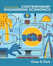 Contemporary Engineering Economics 5E - Park, Chan S.