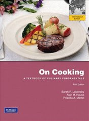 On Cooking: A Textbook of Culinary Fundamentals - Labensky, Sarah R.