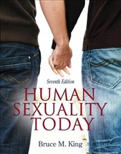 Human Sexuality Today - King, Bruce M.