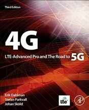 4G 3E : LTE-Advanced Pro and the Road to 5G - Dahlman, Erik