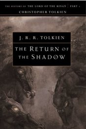 Return of the Shadow : The History of The Lord of the Rings, Part One (History of Middle-Earth, VI) - Tolkien, J. R. R.