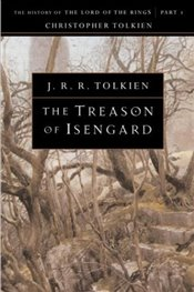 Treason of Isengard : History of The Lord of the Rings, Part Two (History of Middle-Earth, Vol. VII) - Tolkien, J. R. R.
