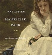 Mansfield Park : An Annotated Edition - Austen, Jane
