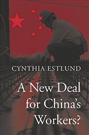 New Deal for Chinas Workers? - Estlund, Cynthia