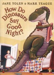 How Do Dinosaurs Say Good Night? - Yolen, Jane