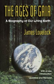 Ages of Gaia : A Biography of Our Living Earth - Lovelock, James