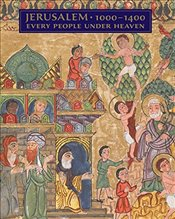 Jerusalem, 1000-1400 : Every People Under Heaven - Boehm, Barbara Drake