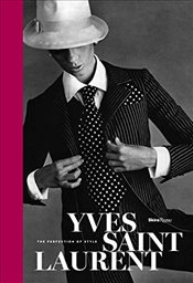 Yves Saint Laurent : The Perfection of Style - Muller, Florence