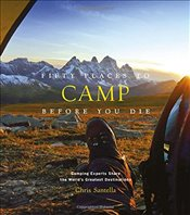 Fifty Places to Camp Before You Die - Santella, Chris