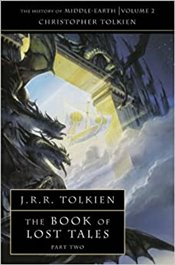 Book of Lost Tales-II : History of Middle-Earth Book 2 - Tolkien, J. R. R.