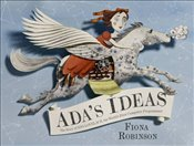 Adas Ideas: The Story of Ada Lovelace, the Worlds First Computer Programmer - Robinson, Fiona